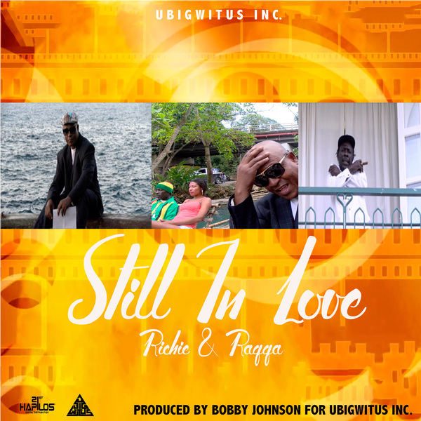 RICHIE FT THE  RAGGA - STILL IN LOVE  - SINGLE - #ITUNES 3/23/2018