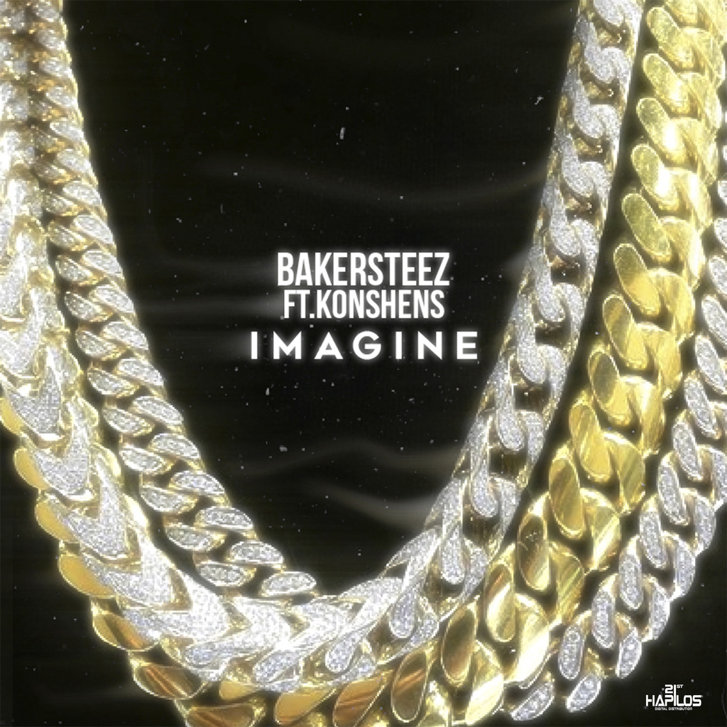 BAKERSTEEZ FT. KONSHENS - IMAGINE (REMIX) - SINGLE #ITUNES 11/24/17 @bakersteez @konshens
