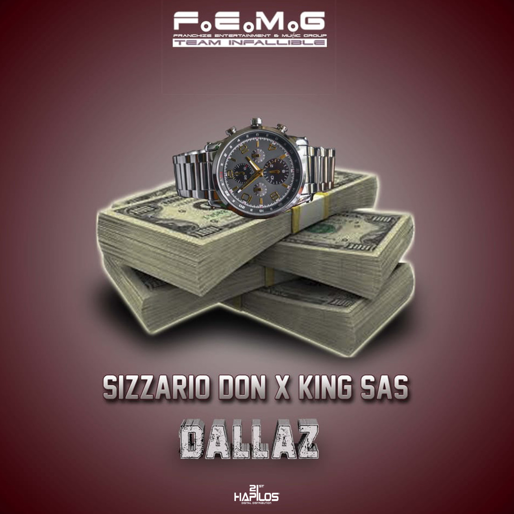 SIZZARIO DON & KING SAS - DALLAZ - SINGLE #ITUNES 10/12/18 @franchize876