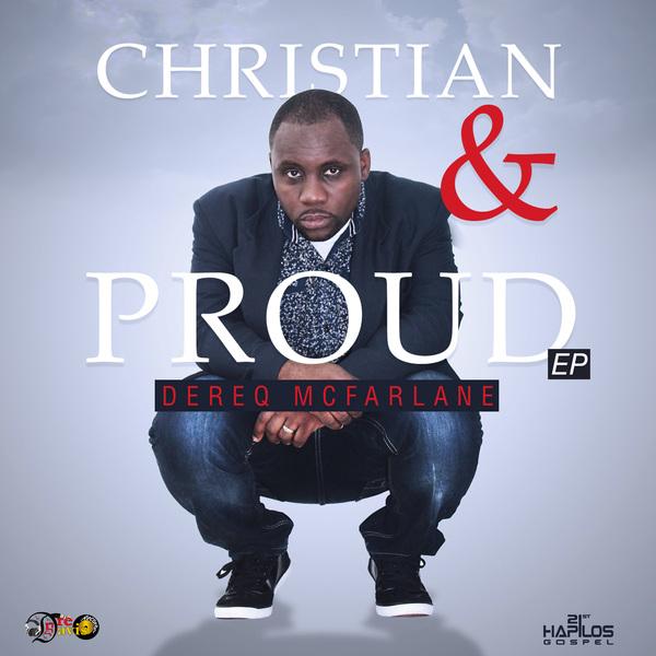 DEREQ MCFARLANE - CHRISTIAN & PROUD - EP #ITUNES 2/16/18 @andredavis693