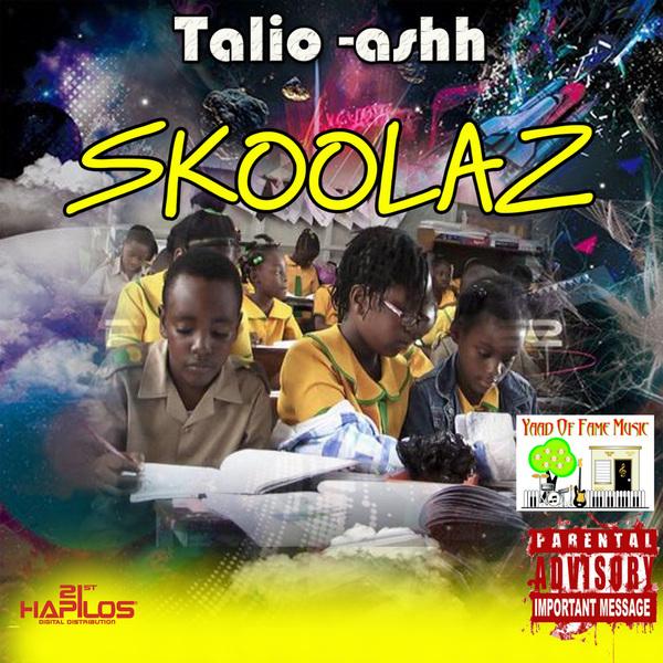 TALIO- ASHH - SKOOLAZ - SINGLE #ITUNES 3/9/2018