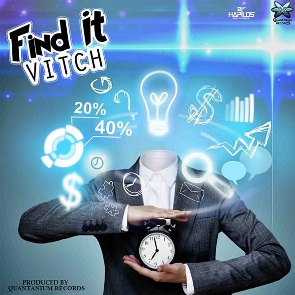 VITCH - FIND IT - SINGLE #ITUNES 1/19/2018 @QUANTANIUMREC
