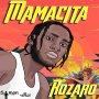 ROZARRO - MAMACITA - SINGLE #ITUNES 6/22/18