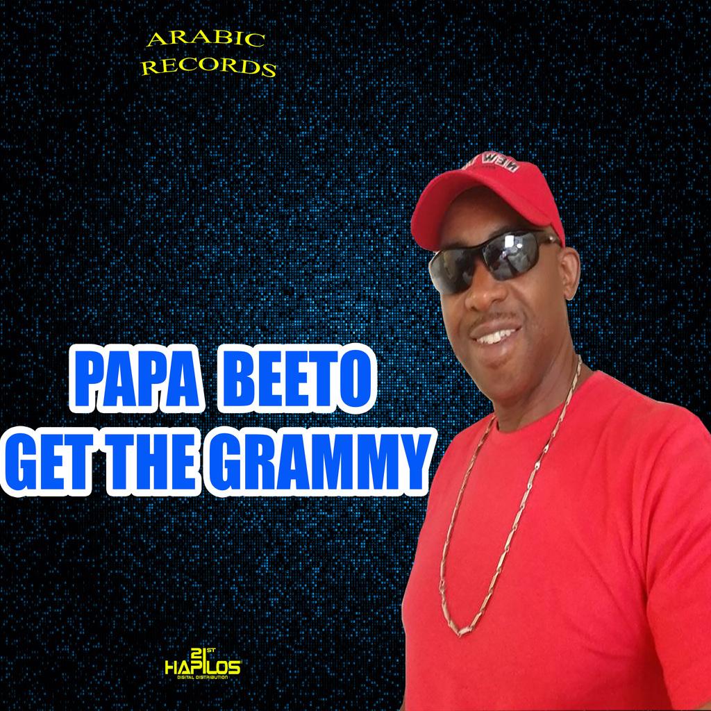 PAPA BEETO - GET THE GRAMMY - SINGLE #ITUNES 12/14/18
