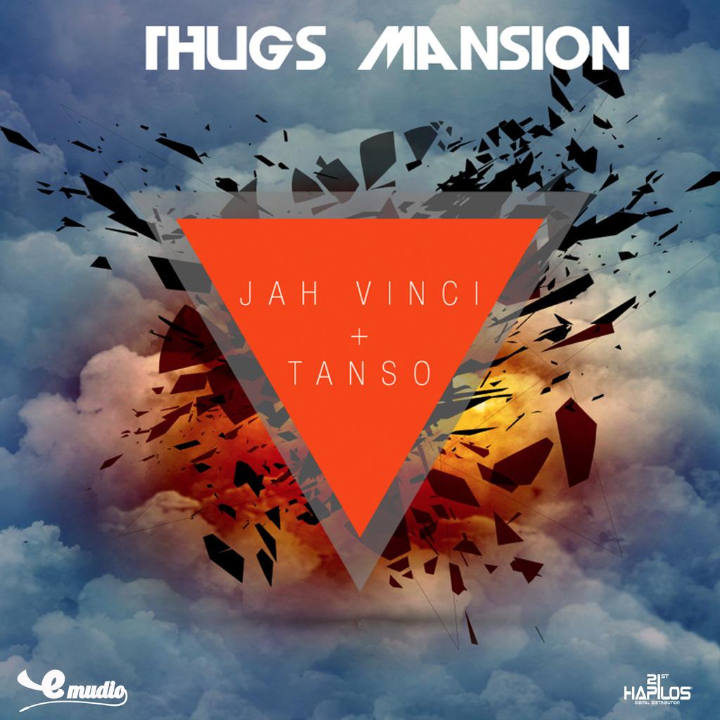 JAH VINCI & TANSO - THUGS MANSION - SINGLE #ITUNES 12/15/17 @emudiorecords @RealJahVinci