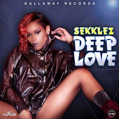 SEKKLEZ - DEEP LOVE - SINGLE #ITUNES 7/20/18 @sekklez