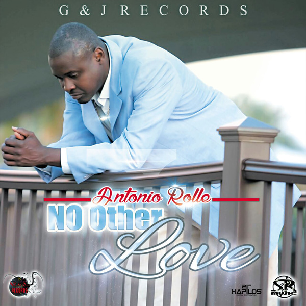 ANTONIO ROLLE - NO OTHER LOVE - SINGLE #ITUNES 2/16/18 @SimpleRas1
