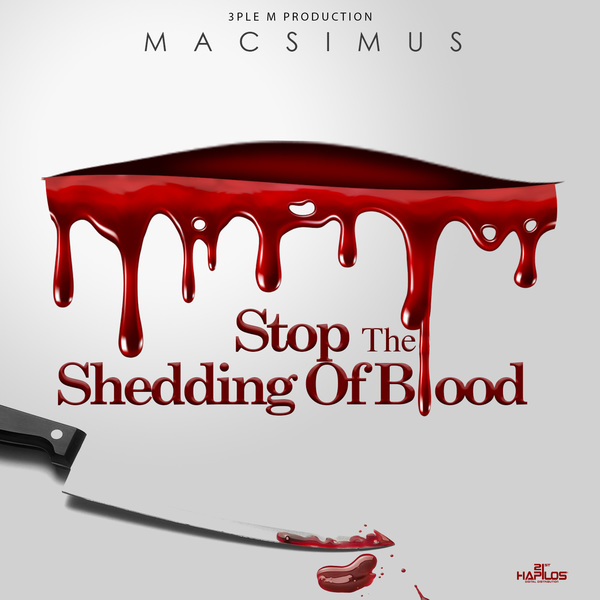 MACSIMUS - STOP THE SHEDDING OF BLOOD - SINGLE #ITUNES 1/26/18