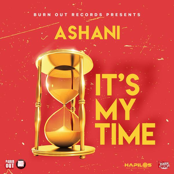 Ashani - It's My Time - Single #itunes #Spotify 02/26/2021.   Hapilos.com