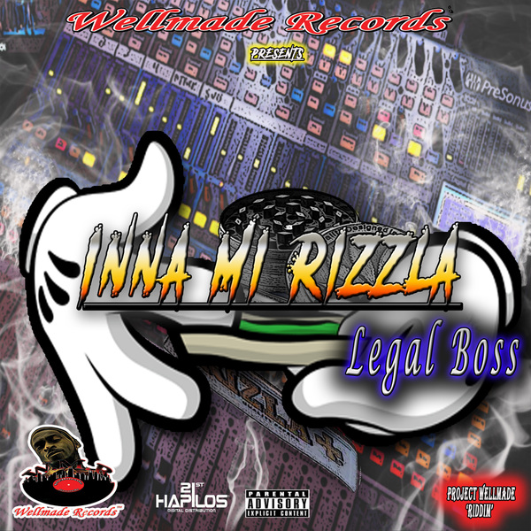 LEGAL BOSS - INNA MI RIZZLA - SINGLE - #ITUNES 2/9/2018 @wellmade_record
