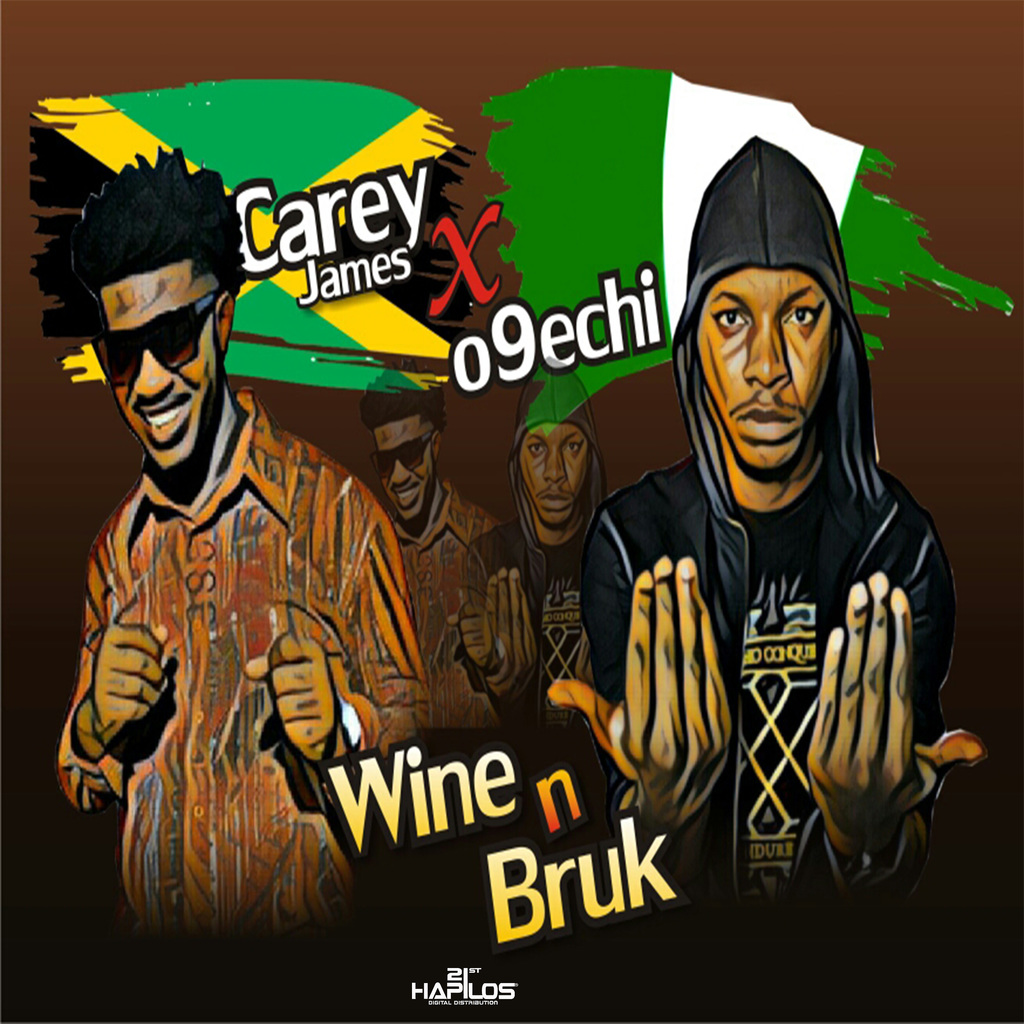 THE CAREY JAME FT O9ECHI - WINE N BRUK - SINGLE #ITUNES 8/17/2018 #APPLEMUSIC #SPOTIFY