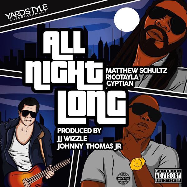 MATTHEW SCHULTZ X GYPTIAN X RICO TAYLA - ALL NIGHT LONG - #ITUNES #SPOTIFY 3/2/2018 #PRE 2/26/2018 @RicoTayla @JJWIZZLE