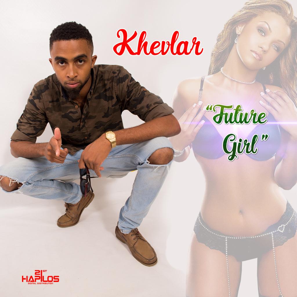 KHEVLAR - FUTURE GIRL - SINGLE #ITUNES 9/29/17 @Khevlarvevo