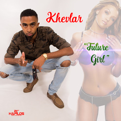 KHEVLAR - FUTURE GIRL - SINGLE #ITUNES 9/29/17 @Khevlarvevo