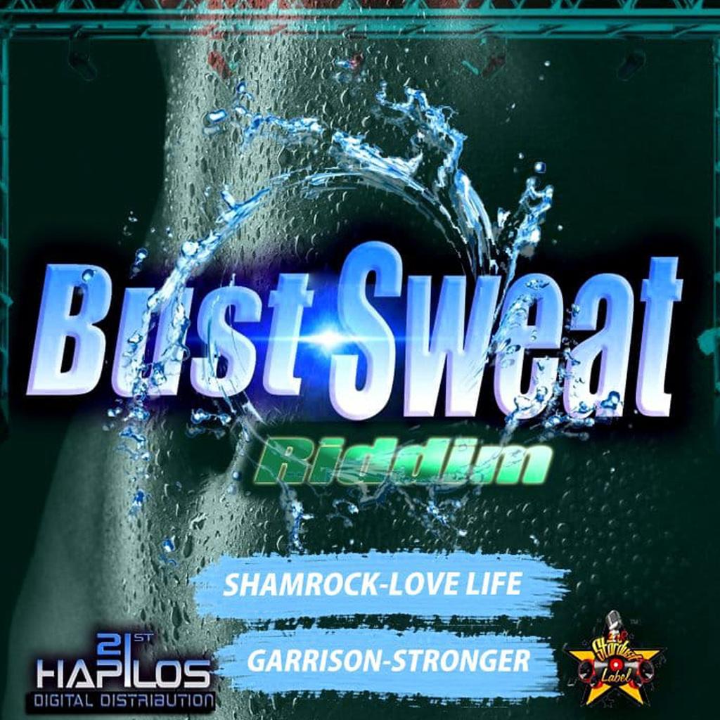 SHAMROCK, GARRISON - BUST SWEAT RIDDIM #ITUNES 11/9/18