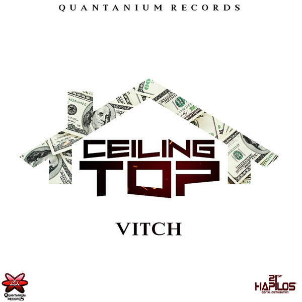 VITCH - CEILING - SINGLE - #ITUNES 2/9/2018 @QUANTANIUM_REC