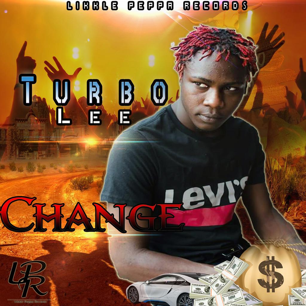 TURBO LEE - CHANGE - SINGLE #ITUNES 8/16/19