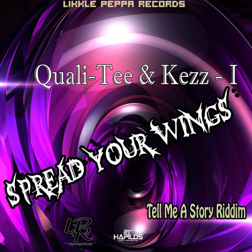 QUALI-TEE & KEZZ-I - SPREAD YOUR WINGS - SINGLE #ITUNES 6/15/18