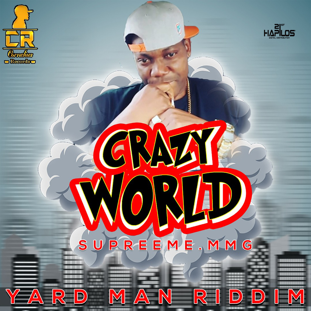 SUPREME.MMG - CRAZY WORLD - SINGLE #ITUNES 11/16/18 @corneliusrecord