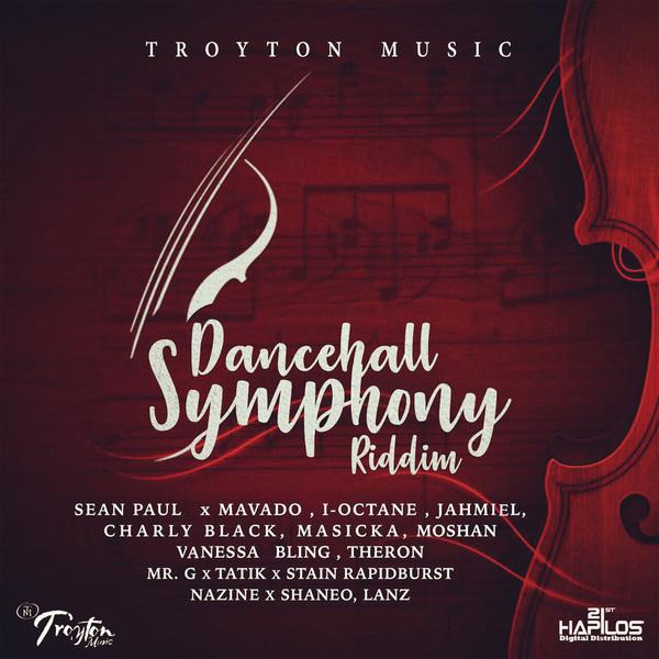 DANCEHALL SYMPHONY RIDDIM - SEAN PAUL, MAVADO, MASICKA, OCTANE #PREORDER 2/16/18 @troyton_tm