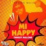 THUGSY MALONE - MI HAPPY - SINGLE #ITUNES 6/22/2018 @TROYTONMUSIC