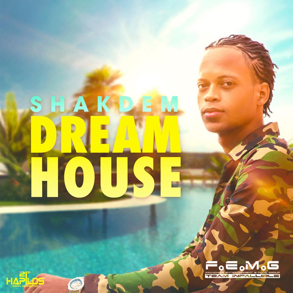 SHAKDEM - DREAM HOUSE - SINGLE - #ITUNES 3/23/2018