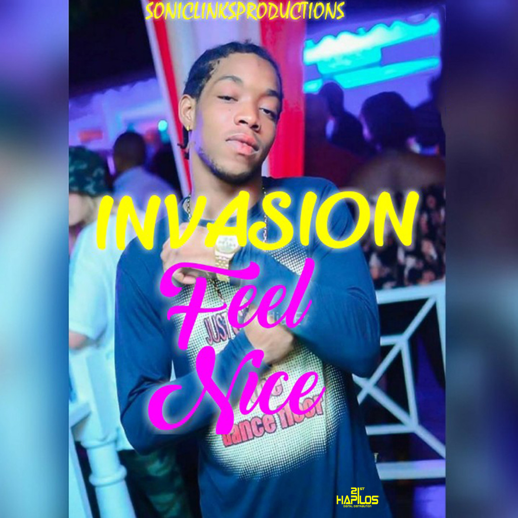 INVASION - FEEL NICE - SINGLE #ITUNES 8/17/18