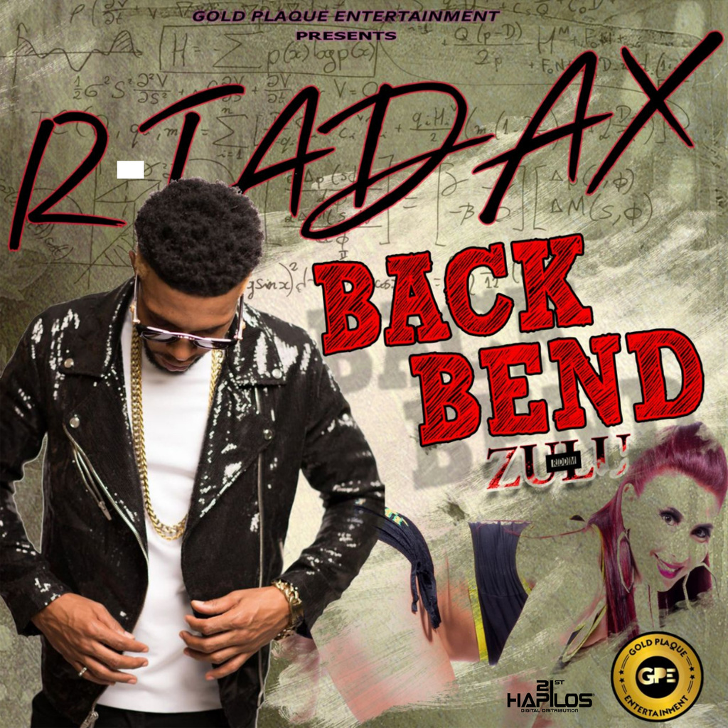 R-TADAX - BEND BACK - SINGLE #ITUNES 6/15/18 @goldplaque