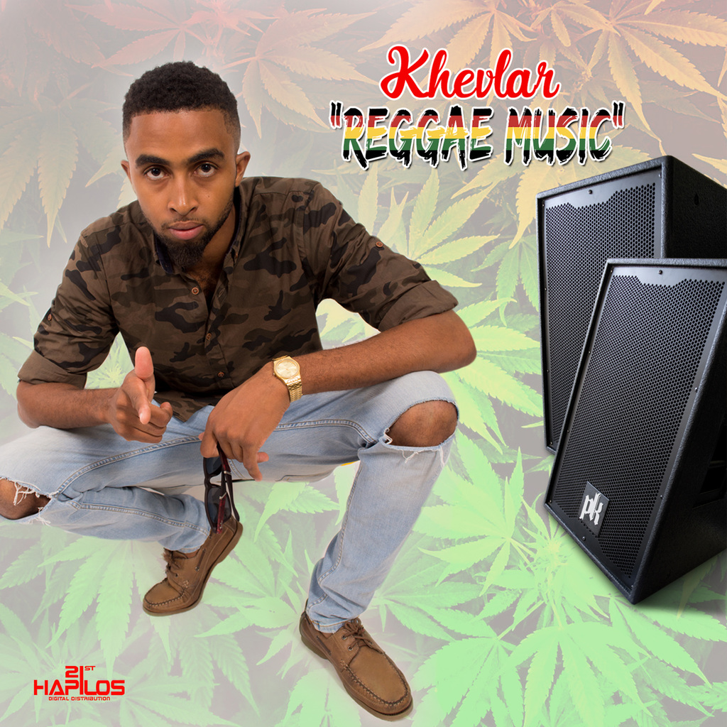 KHEVLAR - REGGAE MUSIC - SINGLE #ITUNES 9/29/17 @Khevlarvevo