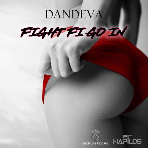 DANDEVA - FIGHT FI GO IN - SINGLE #ITUNES 11/2/18