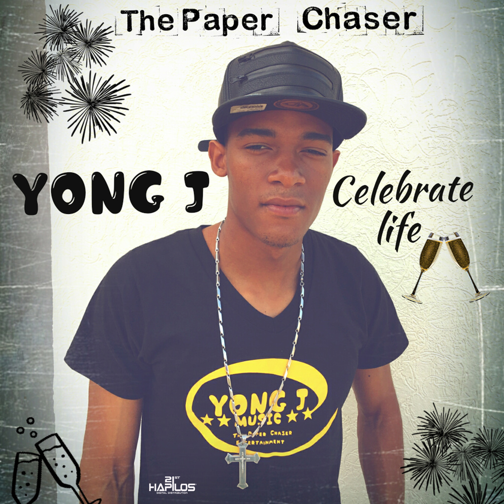 YONG J - CELEBRATE LIFE - SINGLE #ITUNES 3/16/18