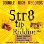 VARIOUS ARTISTS - STR8 UP RIDDIM #ITUNES 4/27/18 @doublerichrec