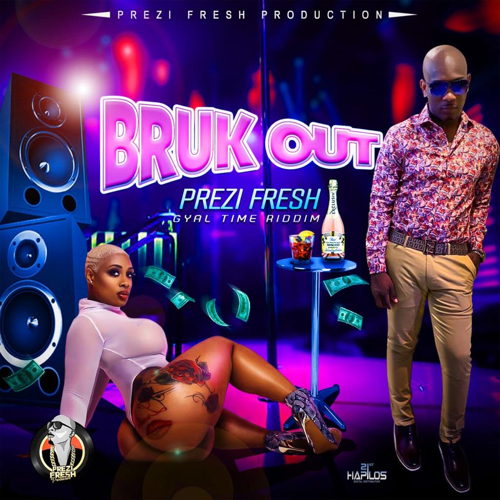 PREZI FRESH - BRUK OUT - SINGLE #ITUNES 5/17/19