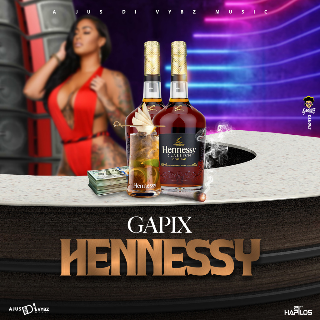 GAPIX - HENNESSY - SINGLE #ITUNES 8/16/19