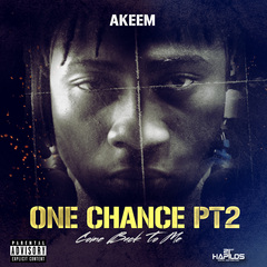 AKEEM - ONE CHANCE PT.2 (COME BACK TO ME) - SINGLE #ITUNES 9/29/17 @B_I_G_taf @B_I_GRekordz