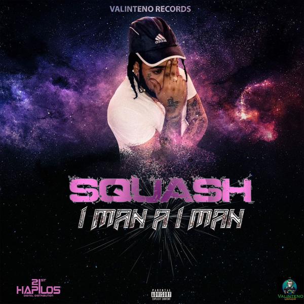 SQUASH - I MAN A I MAN - SINGLE - #ITUNES 2/9/2018