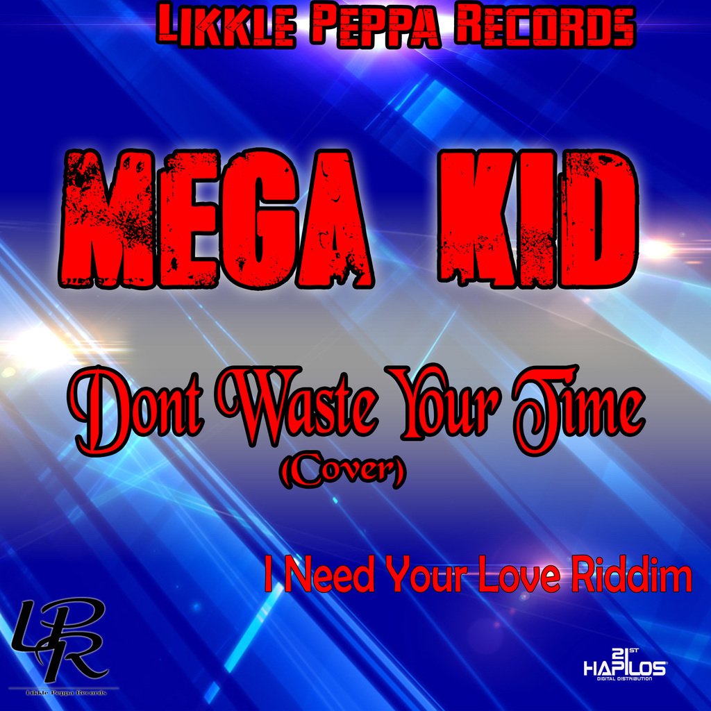 MEGA KID - DONT WASTE YOUR TIME - SINGLE #ITUNES 6/15/18