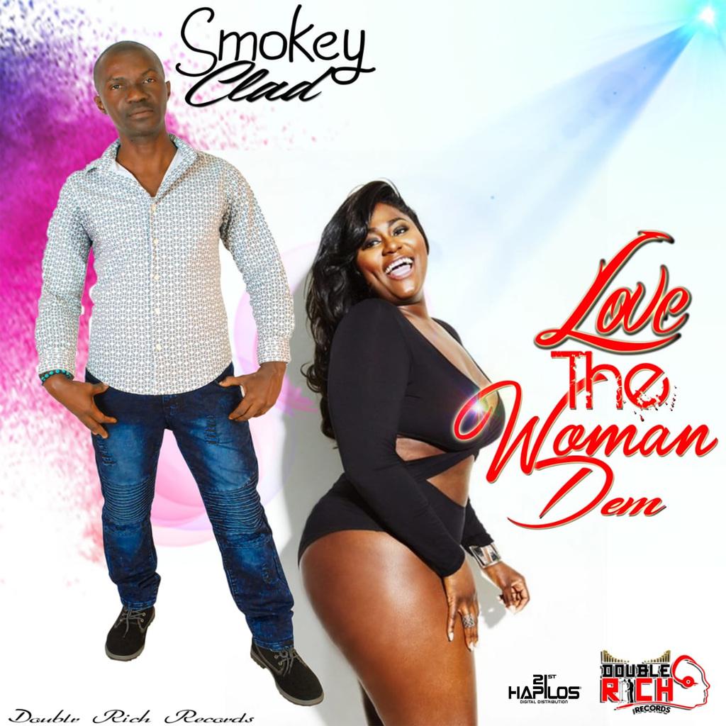 SMOKEY CLAD - LOVE THE WOMAN DEM - SINGLE #ITUNES 12/7/18