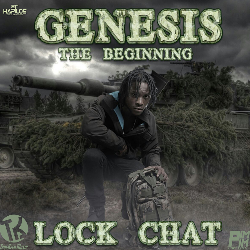 GENESIS (DI BEGINNING) - LOCK CHAT - SINGLE #ITUNES 12/15/17 @KeenTrus