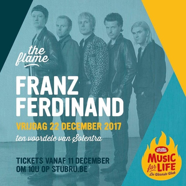 @franz_ferdinand will be performing in The Flame during @de_warmste_week of @stubru! Get your tickets for Friday December 23!! Ticket sale starts this Monday at 10 o'clock! Help the band support Solentra! #musicforlife