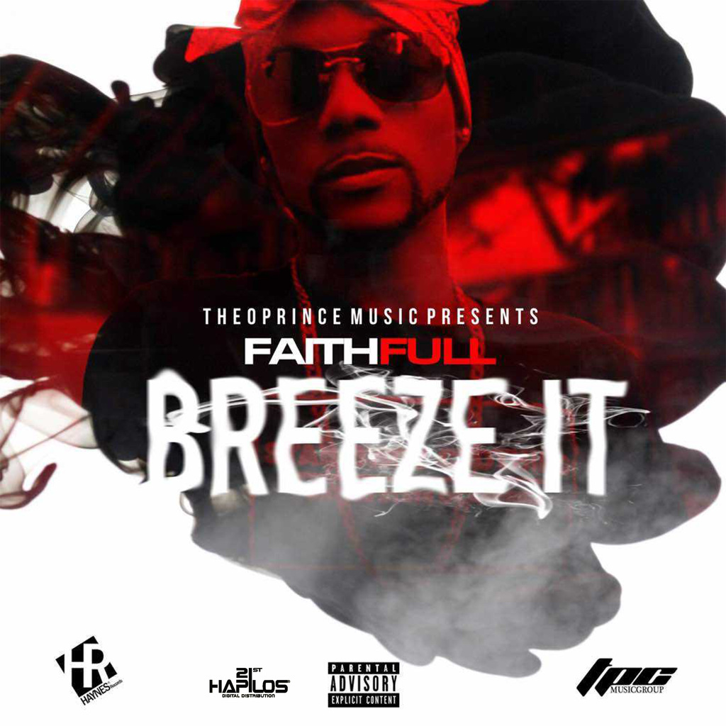 FAITHFULL - BREEZE IT - SINGLE #ITUNES 8/17/2018 #APPLEMUSIC #SPOTIFY
