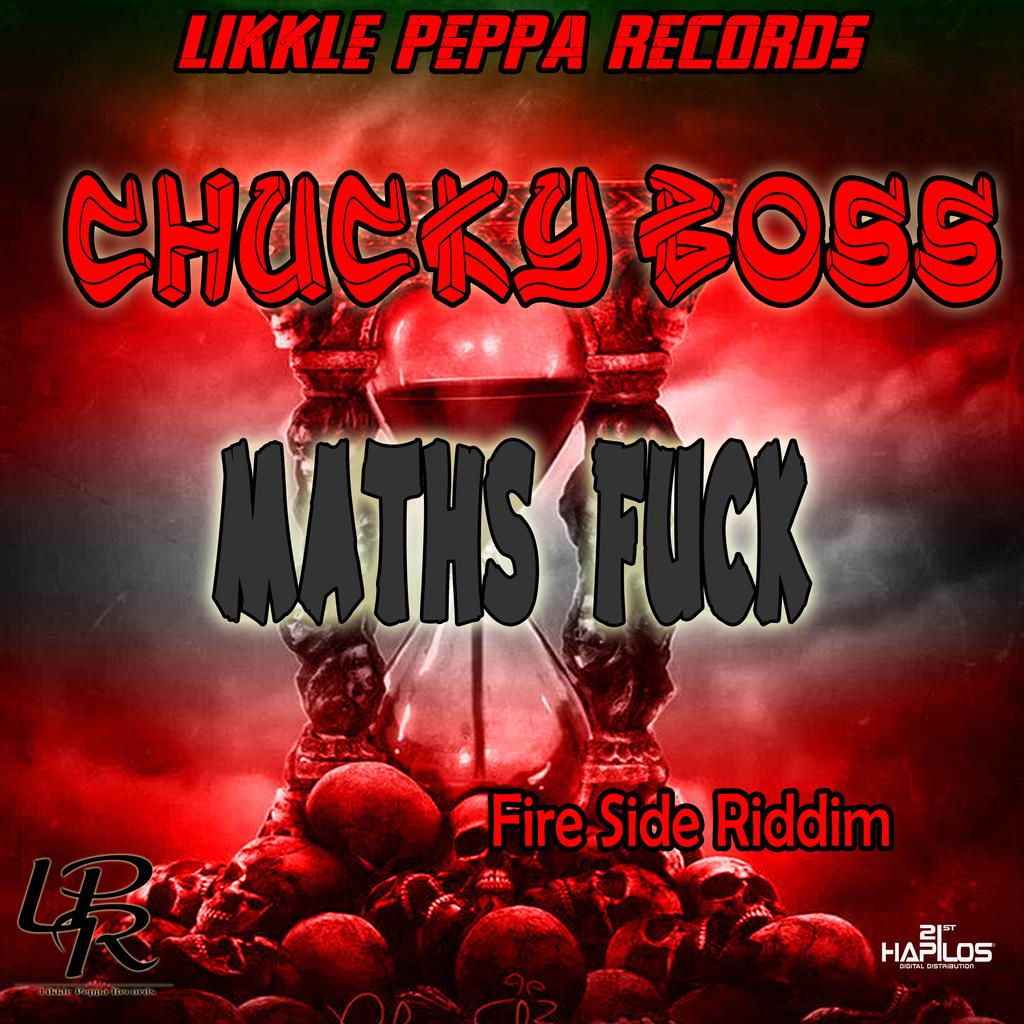 CHUCKY BOSS - MATHS FUCK - SINGLE #ITUNES 6/15/18