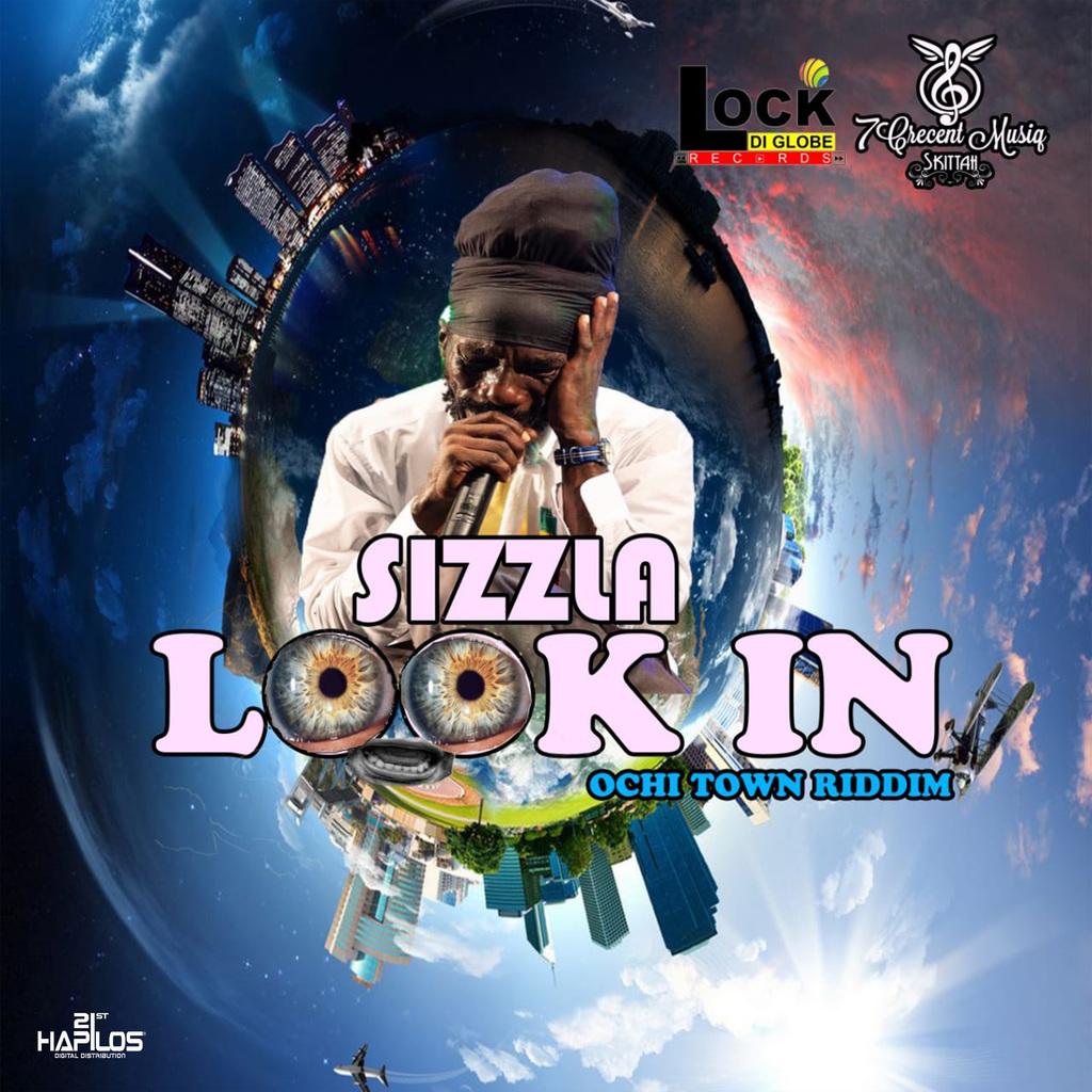 SIZZLA - LOOK IN - SINGLE #ITUNES 2/15/19
