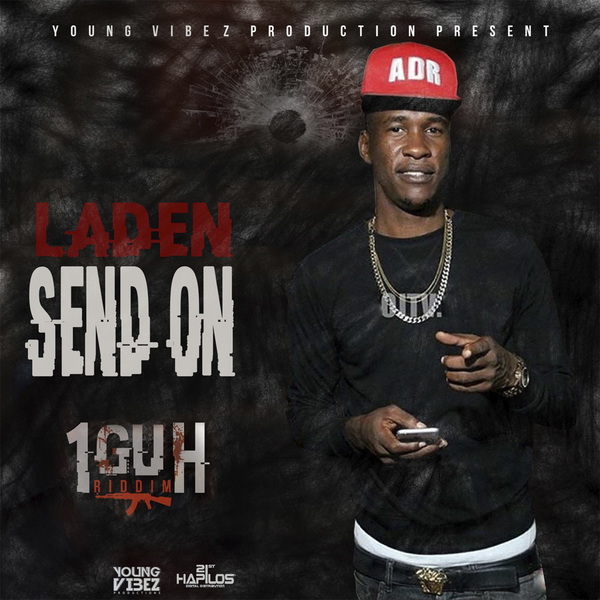 LADEN - SEND ON - SINGLE #ITUNES 10/20/17 @itsladen @jamie_yungvibez