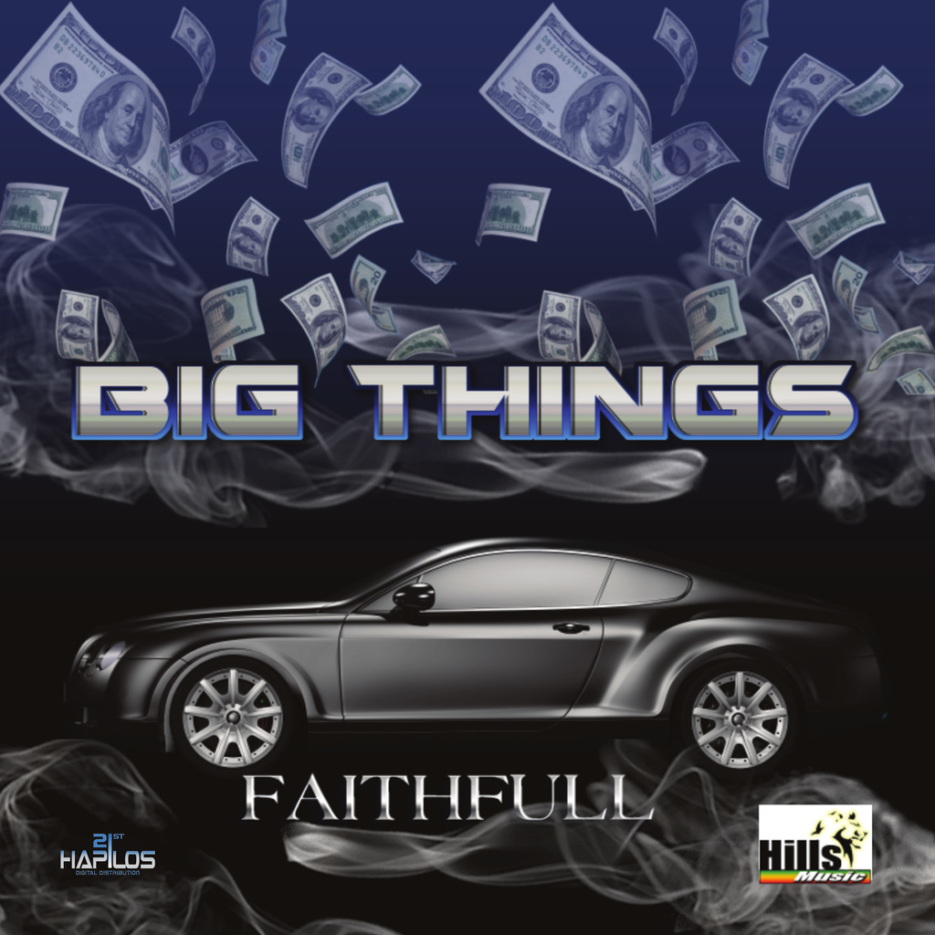 FAITHFULL - BIG THINGS - SINGLE #ITUNES 3/22/19