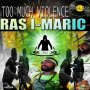 RAS I-MARIC - TOO MUCH VIOLENCE - SINGLE #ITUNES 3/2/18