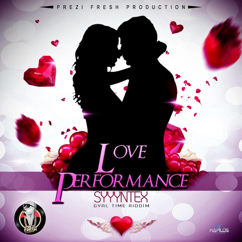 SYYYNTEX - LOVE PERFORMANCE - SINGLE #ITUNES 5/17/19