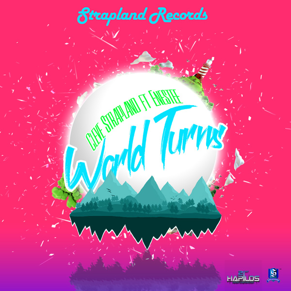 CLEVE STRAPLAND FT. ENESTEE - WORLD TURNS - SINGLE #ITUNES 3/22/19 @Straplandrecord
