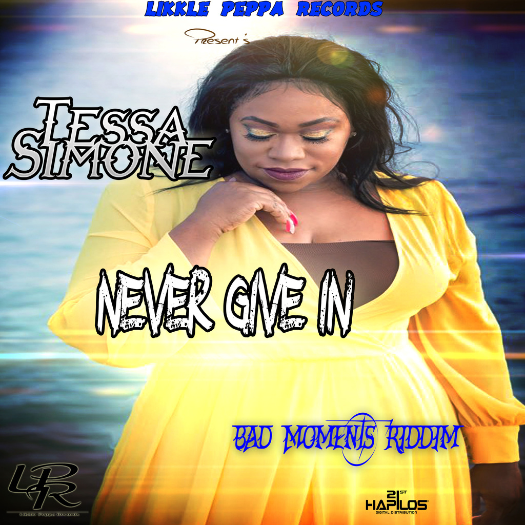 TESSA SIMONE - NEVER GIVE IN - SINGLE #ITUNES 6/15/18