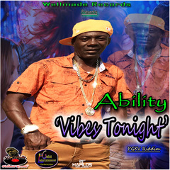ABILITY - VIBES TONIGHT - SINGLE 7/13/2018 @WELLMADEREC